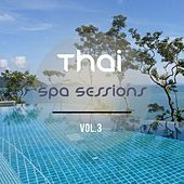 Thai Spa Sessions, Vol. 3 (Finest Asian Meditation & Relaxation Music) by Various Artists