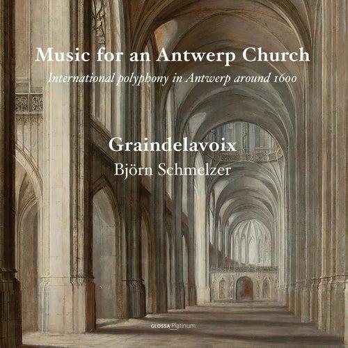 Music for an Antwerp Church by Graindelavoix