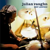 Hey, Lester! by Julian Vaughn