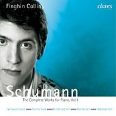 Schumann: The Complete Works for Piano, Vol. 1 by Finghin Collins