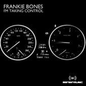 I'm Taking Control de Frankie Bones