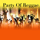 Party Of Reggae by Various Artists