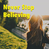 Never Stop Believing by Various Artists