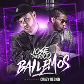 Bailemos (feat. Crazy Design) by Jose De Rico
