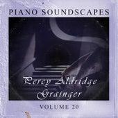 Piano SoundScapes,Vol.20 by Percy Aldridge Grainger