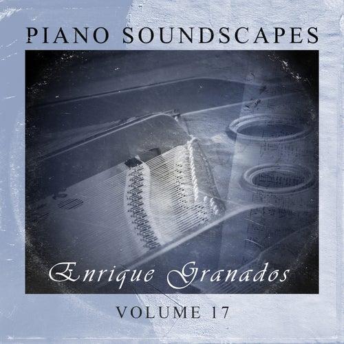 Piano SoundScapes,Vol.17 by Enrique Granados