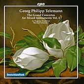Telemann: The Grand Concertos for Mixed Instruments, Vol. 4 by Various Artists