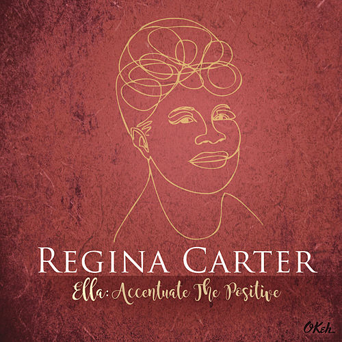 Ella: Accentuate the Positive by Regina Carter