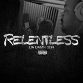 Relentless by Da Damn Sen