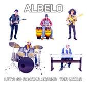 Let's Go Dancing Around the World von Albelo