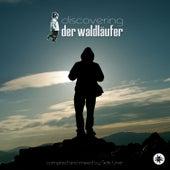 Discovering Der Waldläufer by Der Waldläufer