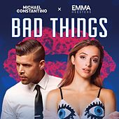 Bad Things (feat. Emma Heesters) van Michael Constantino