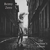 The Cheshire's Album by Remy Zero