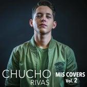 Mis Covers, Vol. 2 von Chucho Rivas