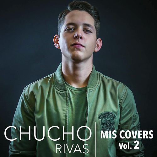 Mis Covers, Vol. 2 by Chucho Rivas