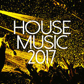House Music 2017 by Various Artists