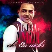 Yo Era el Amor de Su Vida - En Vivo by Yovanny Polanco