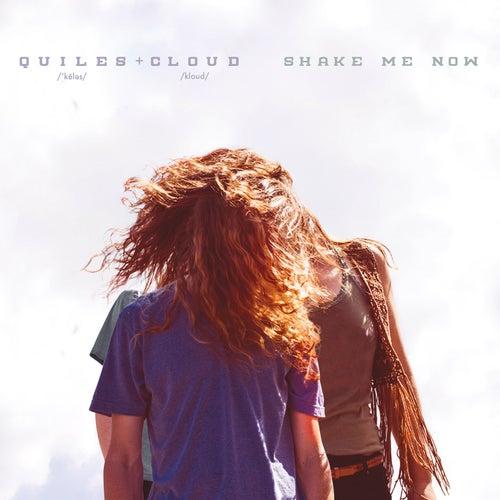 Shake Me Now de Quiles & Cloud