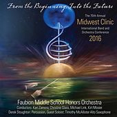 2016 Midwest Clinic: Faubion Middle School Honors Orchestra (Live) de Faubion Middle School Orchestra