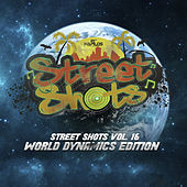 Street Shots (World Dynamics Edition), Vol. 16 de Various Artists