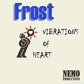 Vibrations of Heart by Frost