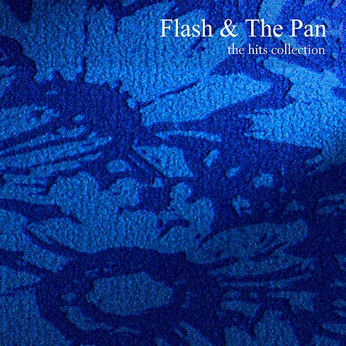 The Hits Collection by Flash & The Pan