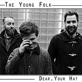 Dear, Your Hat by The Young Folk