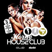 Horny House Club, Vol. 3 - mixed by Marc Mendezz & Cosmic Funk by Various Artists