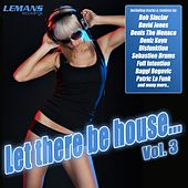 Let There Be House... Vol. 3 by Various Artists