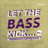 Let the Bass Kick, Vol. 2 di Various Artists