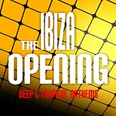 The Ibiza Opening: Deep & Tropical Anthems by Various Artists