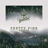 Enough by Pretty Pink