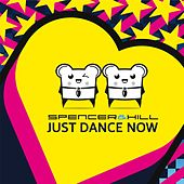 Just Dance Now by Spencer & Hill