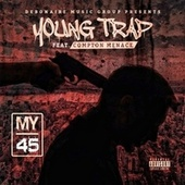 My 45 (feat. Compton Menace) by Young Trap