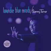 Lavender Blue Moods (Bonus Track Version) by Sammy Turner