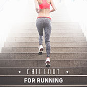 Chillout for Running – Best Music for Running, Background Music for Workout, Deep Chill Out, Electronic Music von Chill Out