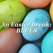 An Easter Break: Blues von Various Artists