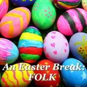 An Easter Break: Folk by Various Artists