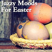 Jazzy Moods For Easter di Various Artists