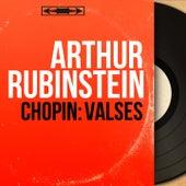 Chopin: Valses (Mono Version) by Arthur Rubinstein