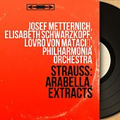 Strauss: Arabella, Extracts (Mono Version) van Philharmonia Orchestra