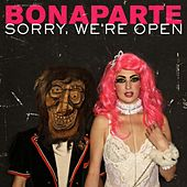 Sorry We're Open by Bonaparte
