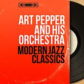 Modern Jazz Classics (Mono Version) by Art Pepper