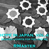 Hype in Japan, Vol.4 (Broken Hearts for You and Me) de R Master