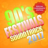 90S Festivals Soundtrack 2017: Special Eurodance Edition by Various Artists