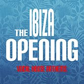 The Ibiza Opening: Vocal House Anthems by Various Artists