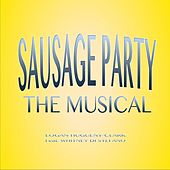 Sausage Party (The Musical) [feat. Whitney Di Stefano] by Logan Hugueny-Clark