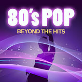 80's Pop Beyond the Hits by Various Artists