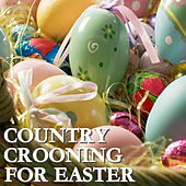 Country Crooning For Easter von Various Artists
