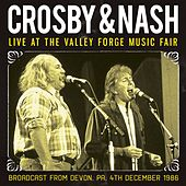 Live at the Valley Forge Music Fair (Live) by Crosby & Nash